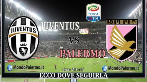 Juventus-Palermo: Ecco come seguirla in Tv e Streaming