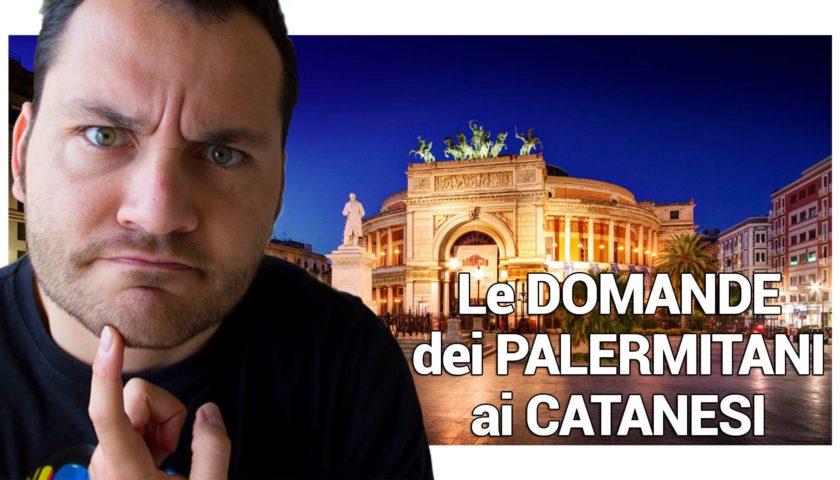 Le domande dei palermitani ai catanesi  VIDEO