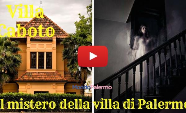 Palermo, il mistero di Villa Caboto: la casa stregata di Mondello – IL VIDEO 🎥