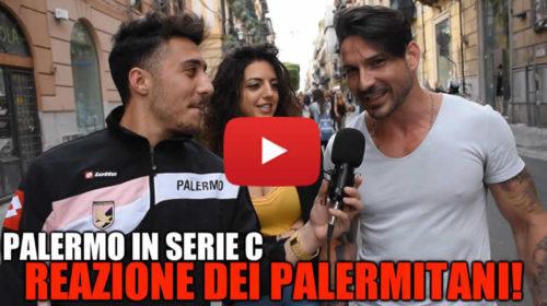 Palermo in Serie C? Ecco cosa ne pensano i palermitani  VIDEO 🎥
