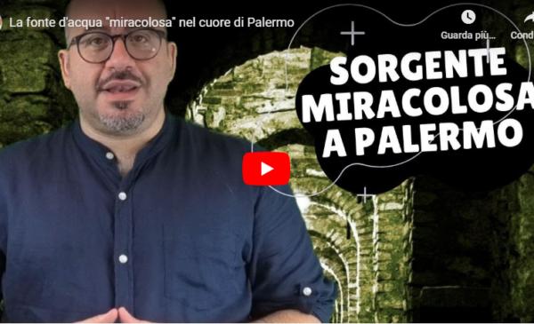 """La fonte d'acqua """"miracolosa"""" nel cuore di Palermo – Il racconto di Giovanni Villino 📹 VIDEO"""