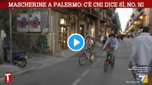 Mascherine a Palermo: c'è chi dice si, no, nì. Ecco il servizio andato in onda a Tagadà (La7) 📺 VIDEO