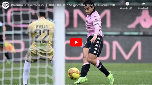 Palermo-Casertana 2-0: gli highlights del match | VIDEO