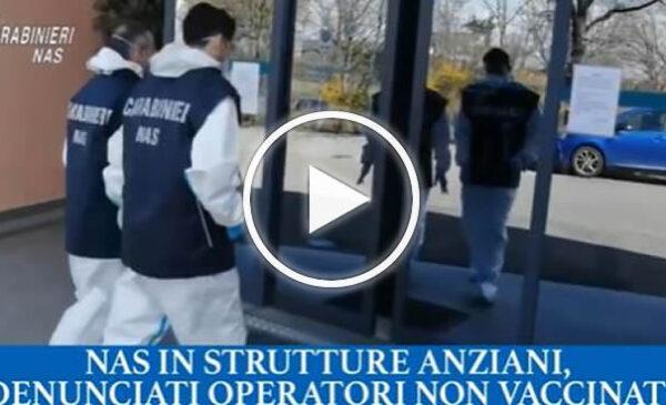 Ispezioni del Nas in strutture per anziani, denunciati operatori non vaccinati e furbetti – VIDEO